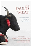 Faults of Meat: Tibetan Buddhist Writings on Vegetarianism