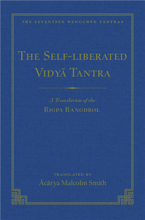 Self-Arisen Vidya Tantra and The Self-Liberated Vidya Tantra, 2 Volumes By:  Malcolm Smith