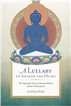Lullaby to Awaken the Heart: The Aspiration Prayer of Samantabhadra