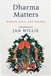 Dharma Matters: Women, Race, and Tantra, Jan Willis