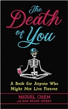 Death of You: A Book for Anyone Who Might Not Live Foreve