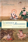 Luminous Melodies: Essential Dohas of Indian Mahamudra