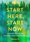 Start Here, Start Now <br> By: Bhante Gunaratana