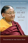 Freeing the Heart and Mind: Part Three: Teachings of the Sakya Path, His Holiness the Sakya Trichen, Wisdom Publications