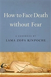 How to Face Death without Fear: Preparing to Meet Life's Final Challenge