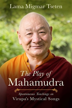 The Play of Mahamudra: Spontaneous Teachings on Virupa's Mystical Songs, Wisdom Publications