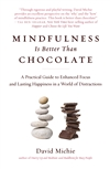 Mindfulness Is Better Than Chocolate
