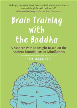 Brain Training with the Buddha <br> By: Eric Harrison