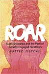 Roar: Sulak Sivaraksa and the Path of Socially Engaged Buddhism