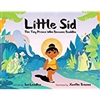 Little Sid <br> By: Ian Lendler/Xanthe Bouma