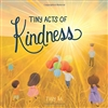 Tiny Acts of Kindness by Thuy Ha