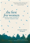 The First Free Women: Original Poems Inspired by the Early Buddhist Nuns, Matty Weingast