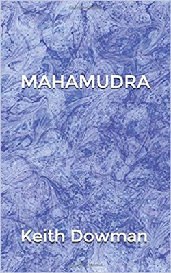 Mahamudra: The Poetry of the Mahasiddhas, Keith Dowman