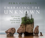 Embracing the Unknown: Life Lessons from the Tibetan Book of the Dead, CD, Pema Chodron