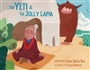 Yeti and the Jolly Lama: A Tale of Friendship <br> By: Lama Surya Das