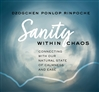 Sanity Within Chaos: Connecting with Our Natural State of Calmness and Ease