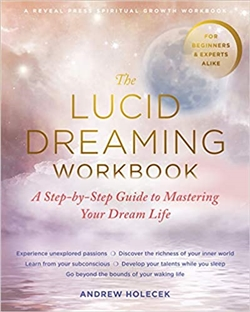 Lucid Dreaming Workbook: A Step-by-Step Guide to Mastering Your Dream Life