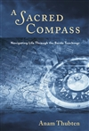 Sacred Compass: Navigating Life Through the Bardo Teachings