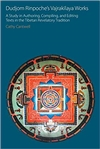 Dudjom Rinpoche's Vajrakilaya Works A Study in Authoring, Compiling and Editing Texts in the Tibetan Revelatory Tradition