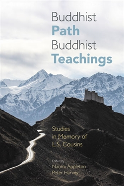 Buddhist Path, Buddhist Teachings: Studies in Memory of L.S. Cousins, Naomi Appleton, Peter Harvey, Equinox