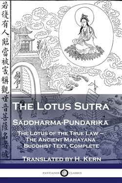 The Lotus Sutra - Saddharma-Pundarika: The Lotus of the True Law - The Ancient Mahayana Buddhist Text, Complete, H. Kern (translator)