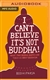 I Can't Believe It's Not Buddha! What Fake Buddha Quotes Can Teach Us About Buddhism MP3 CD Bodhipaksa