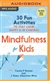 Mindfulness for Kids: 30 Fun Activities to Stay Calm, Happy, & in Control MP3 CD by Carole P. Roman and J. Robin Albertson-Wren