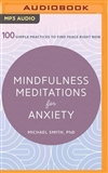Mindfulness Meditations for Anxiety (MP3 CD) <br> By: Michael Smith, PhD
