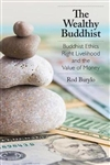 Wealthy Buddhist: Buddhist Ethics, Right Livelihood, and the Value of Money