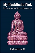 My Buddha Is Pink: Buddhism for the Modern Homosexual, Richard Harrold