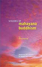 Visions of Mahayana Buddhism by Nagapriya