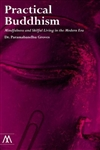 Practical Buddhism: Mindfulness and Skilful Living in the Modern Era <br> By: Dr Paramabandhu Groves