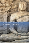 Perspectives on Satipatthana by Bhikkhu Analayo