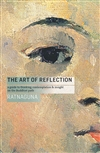 Art of Reflection: A Guide to Thinking, Contemplation and Insight on the Buddhist Path by Ratnaguna Hennessey