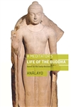Meditator's Life of The Buddha: based on the early discourses  Analayo