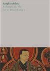 The Complete Works of Sangharakshita Volume 18: Milarepa and the Art of Discipleship I, Sangharakshita