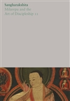 The Complete Works of Sangharakshita Volume 19: Milarepa and the Art of Discipleship II, Sangharakshita