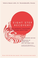 Eight Step Recovery: Using the Buddha's Teachings to Overcome Addiction,Valerie Mason-John (Vimalasara) & Dr. Paramabandhu Groves