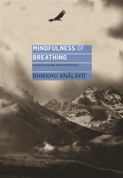 Mindfulness of Breathing: A Practice Guide and Translations