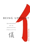 Being Upright: Zen Meditation and the Bodhisattva Precepts <br> By Reb Anderson