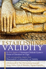 Establishing Validity  Dharmakirti & Seventh Karmapa Chodrak Gyatso