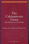 Cakrasamvara Tantra (The Discourse of Sri Heruka): Editions of the Sanskrit and Tibetan Texts <br> By: David B. Gray