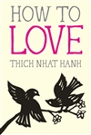 How to Love, Thich Nhat Hanh