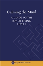 Calming the MInd: A Guide to the Joy of Living: Level I