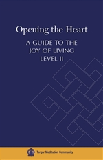 Opening the Heart: A Guide to the Joy of Living: Level II