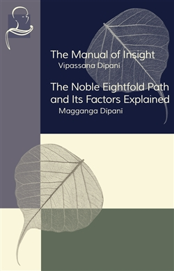 Manual of Insight and The Noble Eightfold Path and Its Factors Explained, Ven. Ledi Sayadaw