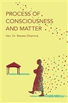 Process of Consciousness and Matter by Ven. Dr. Rewata Dhamma