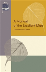 Manual of the Excellent Man: Uttamapurisa Dipani