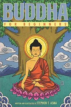 Buddha for Beginners <br> By: Stephen T. Asma