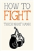 How to Fight   Thich Nhat Hanh